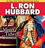 img - for Mister Tidwell Gunner: A 19th Century Seafaring Saga of War, Self-reliance, and Survival (Historical Fiction Short Stories Collection) book / textbook / text book