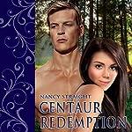 Centaur Redemption: Touched Series, Book 4 | Nancy Straight