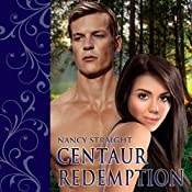 Centaur Redemption: Touched Series, Book 4 | Nancy Straight