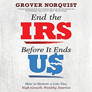 End the IRS Before It Ends Us Audiobook