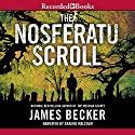 The Nosferatu Scroll Audiobook by James Becker Narrated by Graeme Malcolm