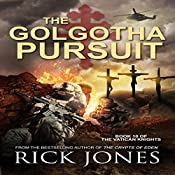 The Golgotha Pursuit: The Vatican Knights, Book 10   Rick Jones