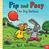 Pip and Posy: The Big Balloon (0763663727) by Scheffler, Axel