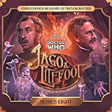 Jago & Litefoot Series 08 Audiobook by Andy Lane, James Goss, Simon Barnard, Paul Morris, Justin Richards Narrated by Trevor Baxter, Christopher Benjamin, Lisa Bowerman, Conrad Asquith, Louise Jameson