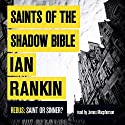 Saints of the Shadow Bible (       UNABRIDGED) by Ian Rankin Narrated by James MacPherson