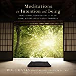 Meditations on Intention and Being: Daily Reflections on the Path of Yoga, Mindfulness, and Compassion | Rolf Gates