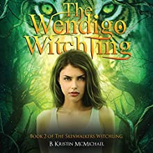 The Wendigo Witchling: Skinwalkers Witchling, Book 2 Audiobook by B. Kristin McMichael Narrated by Katrina Holmes
