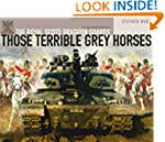 Those Terrible Grey Horses: An Illust...