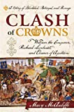 img - for Clash of Crowns: William the Conqueror, Richard Lionheart, and Eleanor of Aquitaine-A Story of Bloodshed, Betrayal, and Revenge book / textbook / text book