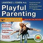 Playful Parenting | Lawrence J. Cohen