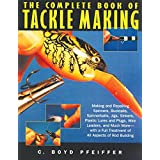 The Complete Book of Tackle Making ~ C. Boyd Pfeiffer
