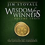 Wisdom for Winners Volume Three: An Official Publication of The Napoleon Hill Foundation | Jim Stovall, The Napoleon Hill Foundation