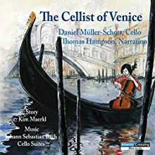 The Cellist of Venice Performance by Kim Maerkl Narrated by Thomas Hampson