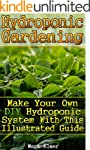 Hydroponic Gardening: Make Your Own D...