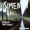 Maigret Gets Angry: Inspector Maigret, Book 26 Audiobook by Georges Simenon Narrated by Gareth Armstrong