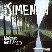 Maigret Gets Angry: Inspector Maigret, Book 26 | Georges Simenon