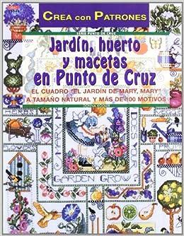 Jardín, huerto y macetas en punto de cruz (Spanish) Paperback