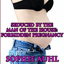 Seduced by the Man of the House: Forbidden Pregnancy (       UNABRIDGED) by Sophie Auhl Narrated by Elizabeth Meadows