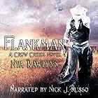 Flankman: A Crow Creek Novel, Book 5 Hörbuch von Nya Rawlyns Gesprochen von: Nick J. Russo