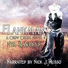 Flankman: A Crow Creek Novel, Book 5 Audiobook by Nya Rawlyns Narrated by Nick J. Russo