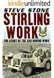 Stirling Work The story of the SAS in WWII: Who Dares Wins (World War II Book 2)