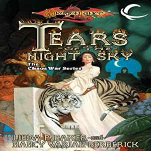 Tears of the Night Sky: Dragonlance: The Chaos War, Book 2 | [Linda P. Baker, Nancy Varian Berberick]
