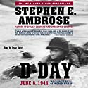 D-Day: June 6, 1944: The Climactic Battle of WW II (       UNABRIDGED) by Stephen E. Ambrose Narrated by Jesse Boggs