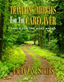 img - for Traveling Mercies for the Caregiver book / textbook / text book