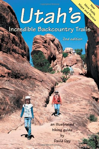 Utah's Incredible Backcountry Trails, 2nd edition