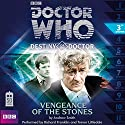 Doctor Who - Destiny of the Doctor - Vengeance of the Stones Audiobook by Andrew Smith Narrated by Richard Franklin, Trevor Littledale