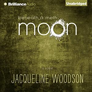 Beneath a Meth Moon: An Elegy | [Jacqueline Woodson]