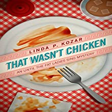 That Wasn't Chicken: Until the Fat Ladies Sing Cozy Mystery Series, Book 4 (       UNABRIDGED) by Linda Kozar Narrated by Michelle Babb