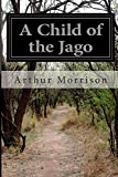 Arthur Morrison A Child of the Jago