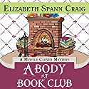 A Body at Book Club: Myrtle Clover Mysteries (       UNABRIDGED) by Elizabeth Spann Craig Narrated by Lia Frederick