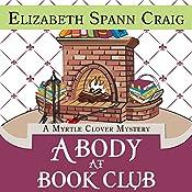 A Body at Book Club: Myrtle Clover Mysteries   Elizabeth Spann Craig
