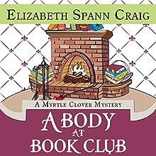 A Body at Book Club: Myrtle Clover Mysteries (       UNABRIDGED) by Elizabeth Spann Craig Narrated by Lia Frederick
