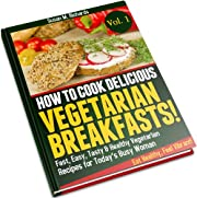 How to Cook Delicious Vegetarian Breakfasts! 