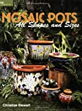 Mosaic Pots - All Shapes and Sizes