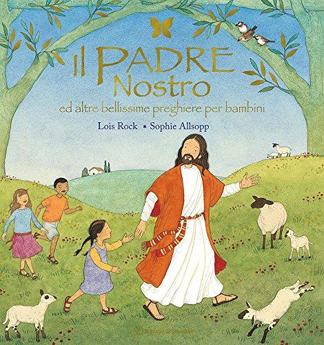 Il Padre nostro ed altre bellissime preghiere per bambini PDF