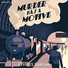 Murder Has a Motive Audiobook by Francis Duncan Narrated by Geoffrey Beevers