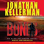 Bones: An Alex Delaware Novel (       ABRIDGED) by Jonathan Kellerman Narrated by John Rubinstein
