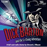 Dick Barton and the Li-Chang Adventure (Radio Collection)by Edward J. Mason