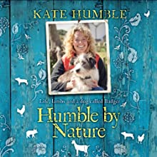 Humble by Nature Audiobook by Kate Humble Narrated by Kate Humble