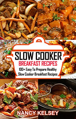 Slow Cooker Breakfast Recipes by Nancy Kelsey ebook deal