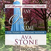 By Any Other Name: Regency Seasons Novellas, Book 2 (       UNABRIDGED) by Ava Stone Narrated by Gill Hoodless