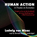 Human Action: A Treatise on Economics (       UNABRIDGED) by Ludwig von Mises Narrated by Bernard Mayes