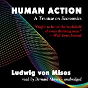 Human Action: A Treatise on Economics | [Ludwig von Mises]