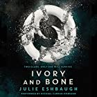 Ivory and Bone Audiobook by Julie Eshbaugh Narrated by Michael Curran-Dorsano