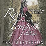 Roses in the Tempest: A Tale of Tudor England | Jeri Westerson