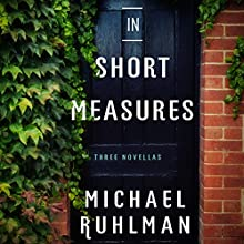In Short Measures: Three Novellas (       UNABRIDGED) by Michael Ruhlman Narrated by Lydia MacKay, Robert McCollum, Lauren Davis